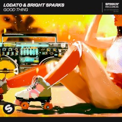 Lodato & Bright Sparks - Good Thing