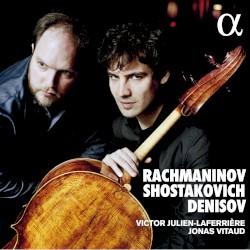 Rachmaninov / Shostakovich / Denisov by Rachmaninov ,   Shostakovich ,   Denisov ;   Victor Julien-Laferrière ,   Jonas Vitaud
