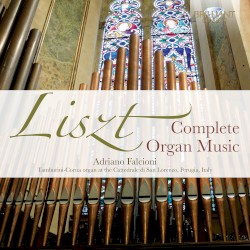 Complete Organ Music by Liszt ;   Adriano Falcioni