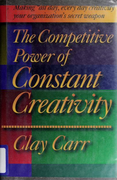 The competitive power of constant creativity by Clay Carr